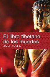 El libro tibetano de los muertos. Bardo Thödol