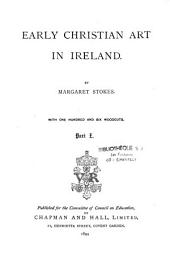 Early Christian Art in Ireland: Parts 1-2