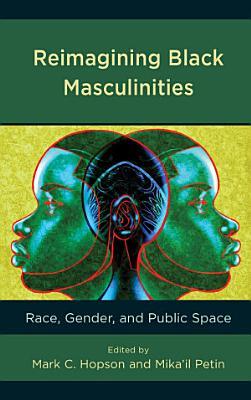 Reimagining Black Masculinities PDF