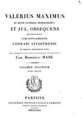 Valerius Maximus De dictis factisque memorabilibus: et Jul. Obsequens De Prodigiis, Volume 2