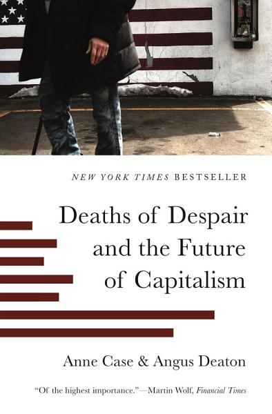 Download Deaths of Despair and the Future of Capitalism Book