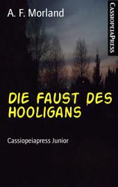 Die Faust des Hooligans: Cassiopeiapress Junior