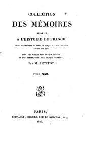 Collection des Mémoires relatifs à l'histoire de France: depuis l'avènement de Henri IV jusqu'à la paix de Paris conclue en 1763