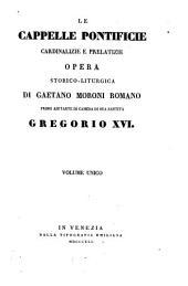 Le cappelle pontificie: cardinalizie, e prelatizie; opera storico-liturgica, Volume 1