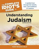 The Complete Idiot s Guide to Understanding Judaism  2nd Edition PDF