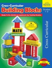 Cross-Curricular Building Blocks - Grades 1-2: Ready-To-Use Activities to Supplement Any Teaching Situation