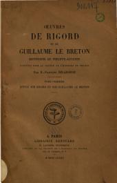 Oeuvres de Rigord et de Guillaume Le Breton, historiens de Philippe-Auguste: Volume1