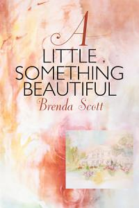 A Little Something Beautiful Book