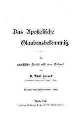 Das apostolische Glaubensbekenntnitz: Ein geschichtlicher Bericht nebst einem Nachwort