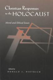 Christian Responses to the Holocaust: Moral and Ethical Issues