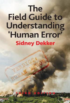 The Field Guide to Understanding  Human Error