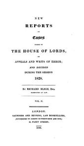 New Reports of Cases Heard in the House of Lords: On Appeals and Writs of Error, Volume 11