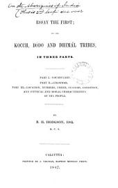 Essay the First: On the Kocch, Bódo and Dhimál Tribes : in Three Parts