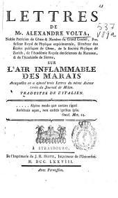 Lettres de Mr. Alexandre Volta ... sur l'air inflammable des marais: auxquelles on a ajouté trois lettres du même auteur tirées du Journal de Milan ; traduites de l'italien