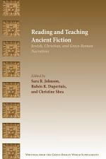 Reading and Teaching Ancient Fiction