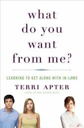 What Do You Want from Me?: Learning to Get Along with In-Laws