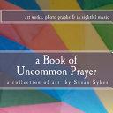 A Book of Uncommon Prayer PDF