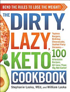 The DIRTY  LAZY  KETO Cookbook Book