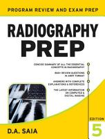 Radiography PREP  Program Review and Examination Preparation  Fifth Edition PDF