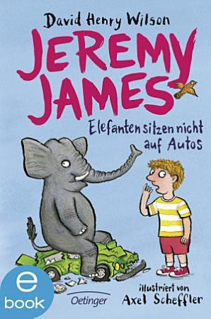 Jeremy James oder Elefanten sitzen nicht auf Autos PDF