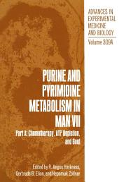 Purine and Pyrimidine Metabolism in Man VII: Part A: Chemotherapy, ATP Depletion, and Gout