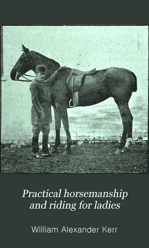 Practical Horsemanship and Riding for Ladies