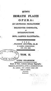 Q. Horatii Fl. Opera ad Lectiones probatiores diligenter emendata et Interpunctione nova sæpius illustrata: Volume 2