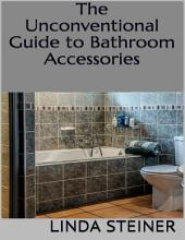 The Unconventional Guide to Bathroom Accessories