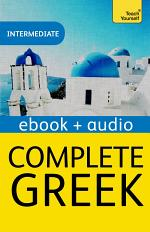 Complete Greek Beginner to Intermediate Book and Audio Course