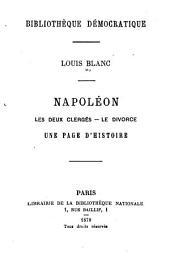 Napoléon: les deux clergés, le divorce, une page d'histoire