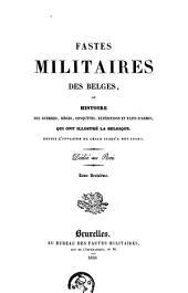 Fastes militaires des Belges, ou Histoire des guerres, sièges, conquêtes, expéditions et faits d'armes qui ont illustré la Belgique depuis l'invasion de César jusqu'à nos jours: Volume 3