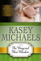 The Wagered Miss Winslow (Alphabet Regency Romance)