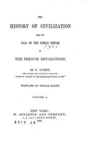 History of Civilization: From the Fall of the Roman Empire to the French Revolution, Volumes 1-2