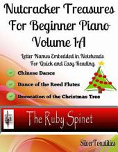 Nutcracker Treasures for Beginner Piano Volume 1 A