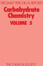 Carbohydrate Chemistry: Volume 5