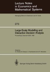 Large-Scale Modelling and Interactive Decision Analysis: Proceedings of a Workshop sponsored by IIASA (International Institute for Applied Systems Analysis) and the Institute for Informatics of the Academy of Sciences of the GDR Held at the Wartburg Castle, Eisenach, GDR, November 18–21, 1985