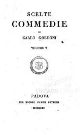 Scelte commedie di Carlo Goldoni: Le smanie per la villeggiatura ; Le avventure della villeggiatura ; Il ritorno dalla villegiatura ; La locandiera