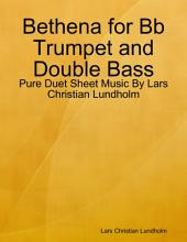 Bethena for Bb Trumpet and Double Bass - Pure Duet Sheet Music By Lars Christian Lundholm