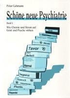 Sch  ne neue Psychiatrie  Band 1  Wie Chemie und Strom auf Geist und Psyche wirken PDF