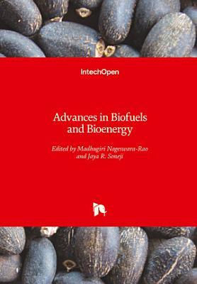 Advances in Biofuels and Bioenergy