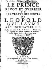 Le prince dévot et guerrier, ou Les vertus héroïques de Leopold Guillaume, archiduc d'Autriche