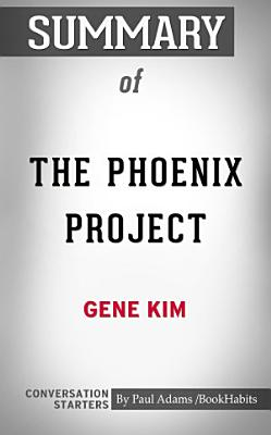 Summary of The Phoenix Project: A Novel about IT, DevOps, ...
