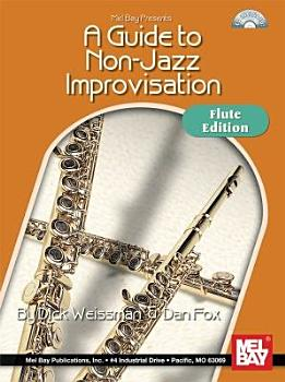 A Guide to Non Jazz Improvisation  Flute Edition PDF