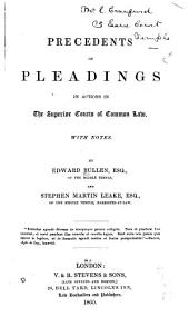 Precedents of Pleadings in Actions in the Superior Courts of Common Law: With Notes