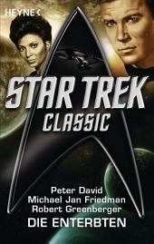 Star Trek - Classic: Die Enterbten: Roman