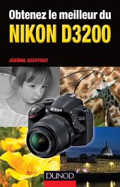 Obtenez le meilleur du Nikon: Partie3200