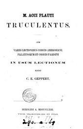 M. Acci Plauti Truculentus, cum variis lectionibus ed. C.E. Geppert