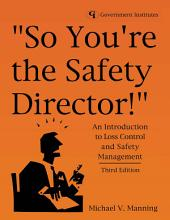 So You're the Safety Director!: An Introduction to Loss Control and Safety Management, Edition 3