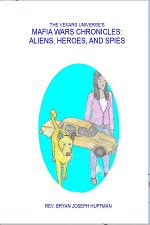 The Vexars Universe's Mafia Wars Chronicles: Aliens, Heroes, and Spies