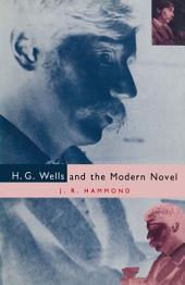 H.G.Wells and the Modern Novel